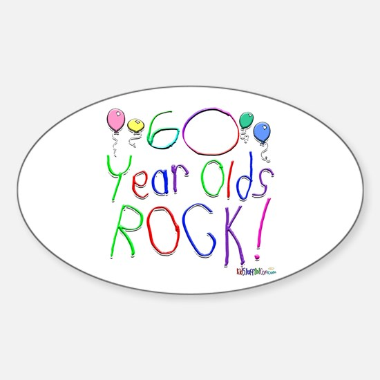 60 Year Olds Rock ! Oval Decal