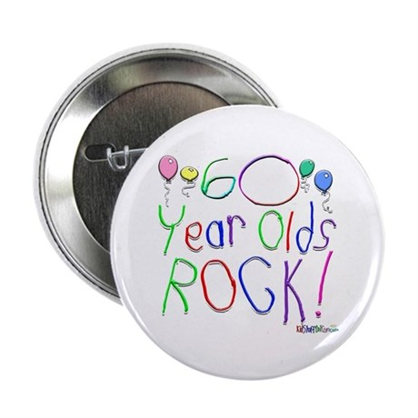 """60 Year Olds Rock ! 2.25"""" Button"""