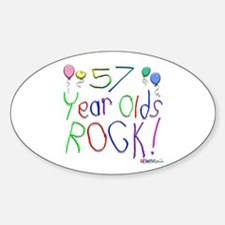 57 Year Olds Rock ! Oval Decal