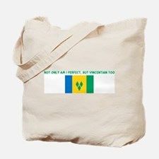 NOT ONLY AM I PERFECT BUT VIN Tote Bag