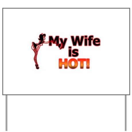 My Wife Is Hot Yard Sign