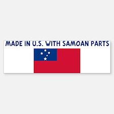 MADE IN US WITH SAMOAN PARTS Bumper Bumper Bumper Sticker
