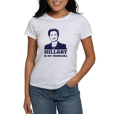 Hillary is My Homegirl Women's T-Shirt