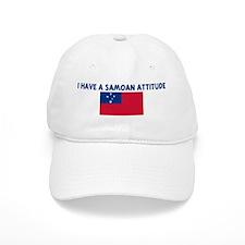 I HAVE A SAMOAN ATTITUDE Baseball Cap
