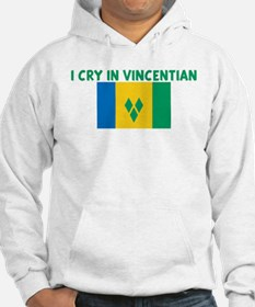 I CRY IN VINCENTIAN Hoodie