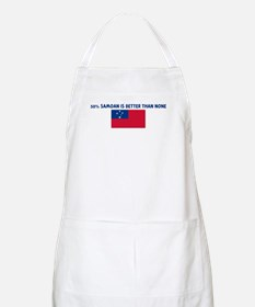 50 PERCENT SAMOAN IS BETTER T BBQ Apron