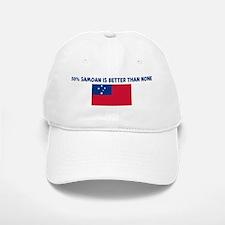 50 PERCENT SAMOAN IS BETTER T Baseball Baseball Cap