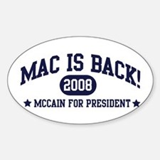 Mac is Back! John McCain 08 Oval Decal