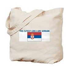 THE CUTEST GIRLS ARE SERBIAN Tote Bag