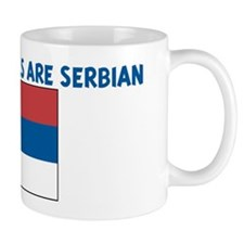 THE CUTEST GIRLS ARE SERBIAN Mug