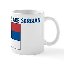 THE CUTEST GIRLS ARE SERBIAN Coffee Mug