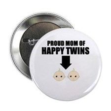 PROUD MOM OF HAPPY TWINS Button