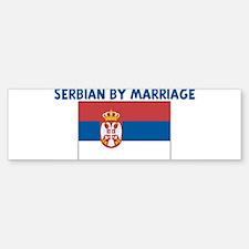 SERBIAN BY MARRIAGE Bumper Bumper Bumper Sticker