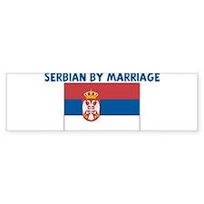 SERBIAN BY MARRIAGE Bumper Car Sticker