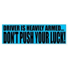 """Driver Is Armed"" Bumper Bumper Sticker"