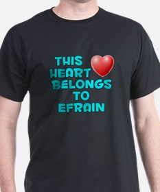 This Heart: Efrain (E) T-Shirt