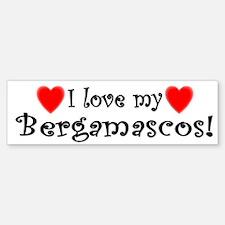 I Love My Bergamascos Bumper Bumper Bumper Sticker