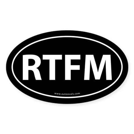 RTFM (Read The F-ing Manual) Sticker -Black (Oval)