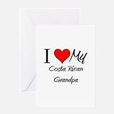 I Love My Costa Rican Grandpa Greeting Card