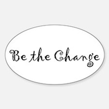 BE THE CHANGE Oval Decal
