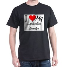 I Love My Cambodian Grandpa T-Shirt