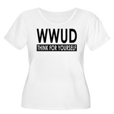 WWUD - Think For Yourself! T-Shirt