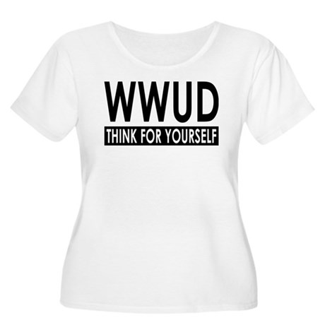 WWUD - Think For Yourself! Women's Plus Size Scoop