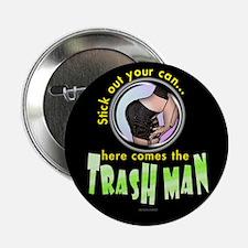 """Trash Man... 2.25"""" Button"""