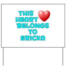 This Heart: Ericka (E) Yard Sign