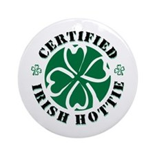 Certified Irish Hottie Ornament (Round)