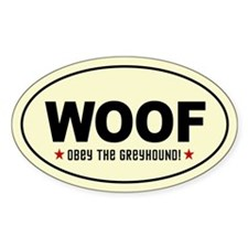 WOOF- Obey the Greyhound! Oval Decal