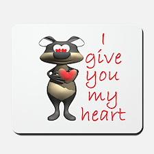 I Give You My Heart Mousepad