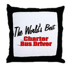 """The World's Best Charter Bus Driver"" Throw Pillow"