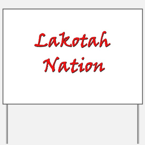 Lakotah Nation Yard Sign