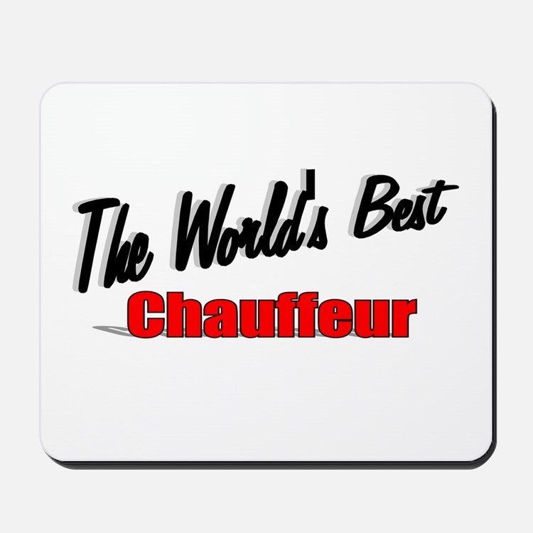 """""""The World's Best Chauffeur"""" Mousepad"""