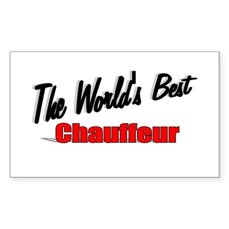 """The World's Best Chauffeur"" Rectangle Sticker"