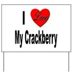 I Love My Crackberry Yard Sign