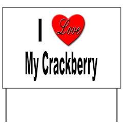 I Love My Crackberry Yard Sign