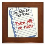 No Rules at Tia's House! Framed Tile