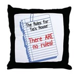 No Rules at Tia's House! Throw Pillow