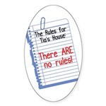 No Rules at Tia's House! Oval Sticker