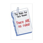 No Rules at Tia's House! Rectangle Sticker