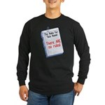 No Rules at Tia's House! Long Sleeve Dark T-Shirt