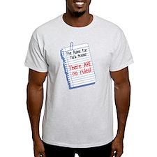 No Rules at Tia's House! T-Shirt