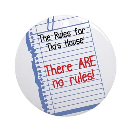 No Rules at Tio's House Ornament (Round)