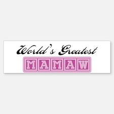 World's Greatest Mamaw Bumper Bumper Bumper Sticker