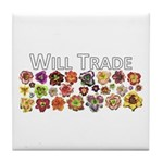 Will Trade for Daylilies Tile Coaster