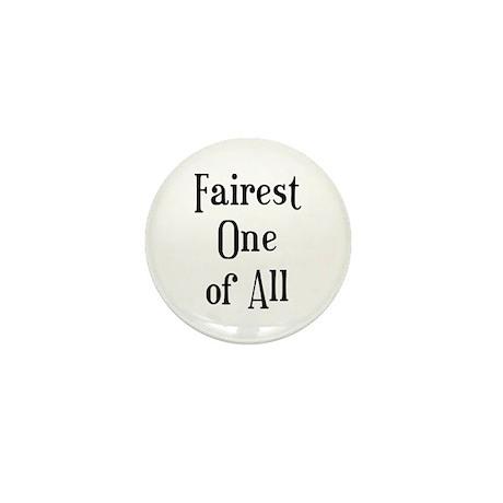 Fairest One Mini Button
