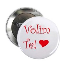 "Volim Te! 2.25"" Button"