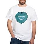 Want to trade hostas? White T-Shirt